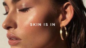 Skin is in